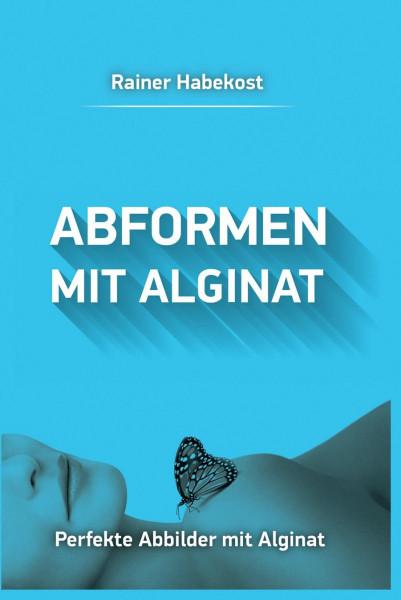 Buch Abformen mit Alginat von Rainer Habekost